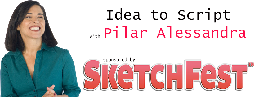 Take Your Idea to Script with Pilar Alessandra!